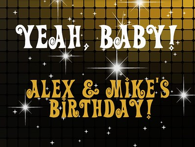 Mike & Alex's Birthday Party!