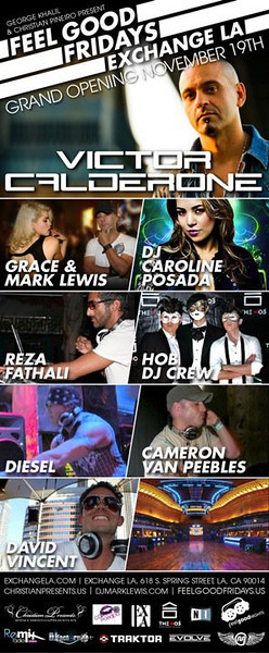 "<FONT SIZE=""1"">George Khalil & Christian Pineiro presents FEEL GOOD FRIDAYS Grand Opening @ EXCHANGE-LA 11.19.10"