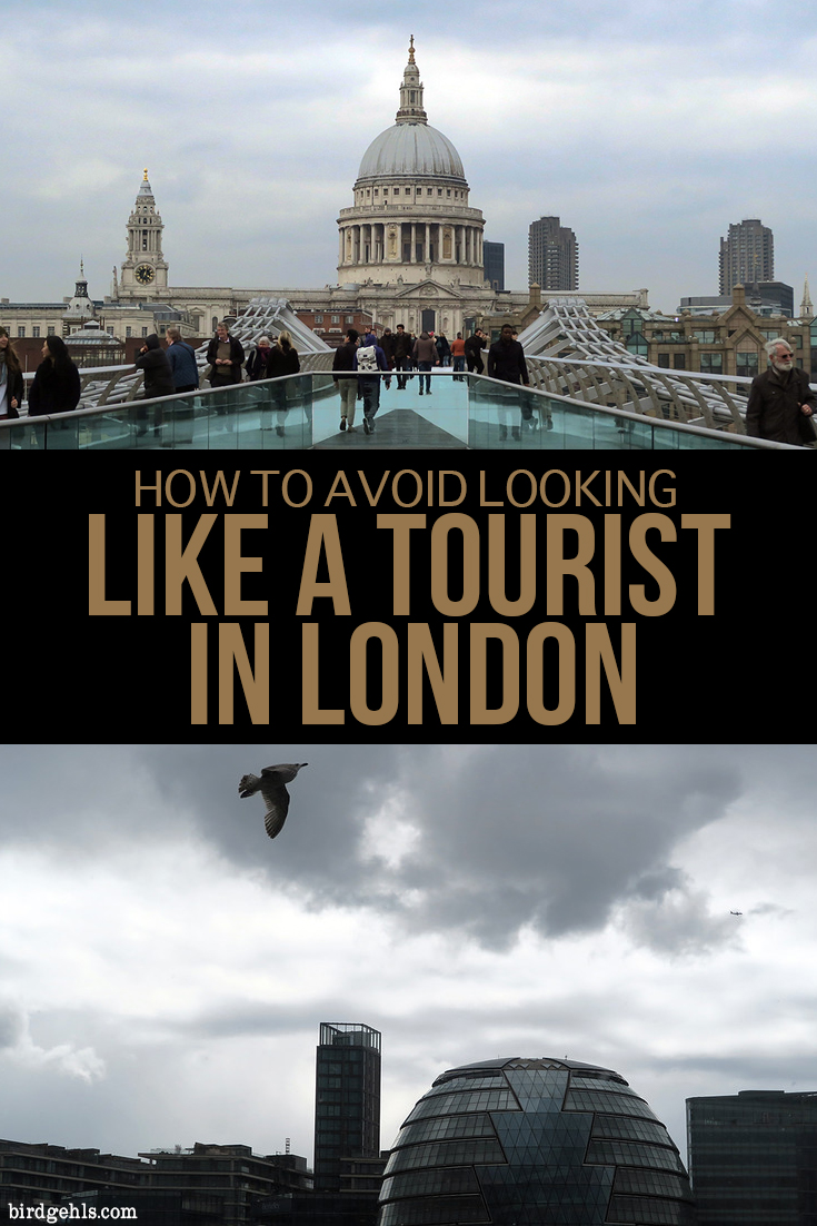 There's nothing worse than being an annoying tourist while travelling. Here are a few tips on seamlessly blending in with locals in the UK's capital of #London.