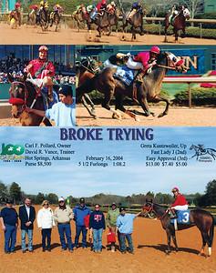 BROKE TRYING - 2/16/2004