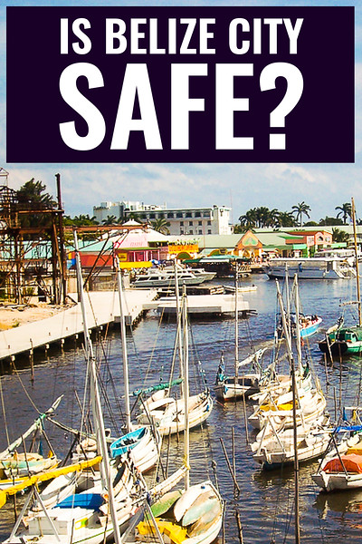 Belize Crime - Is Belize City Safe.jpg