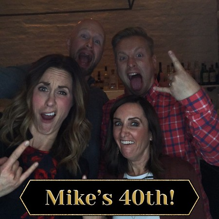Mike's 40th Birthday (11/01/19)