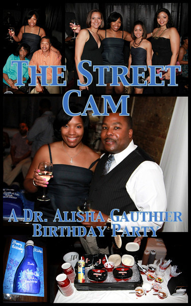 The Street Cam: A Dr. Alisha Gauthier Birthday Party