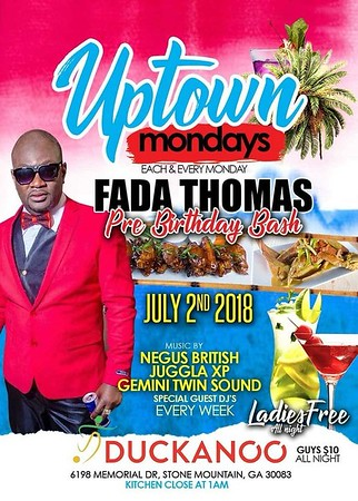 UPTOWN MONDAYS FADDA THOMAS PRE-BIRTHDAY BASH