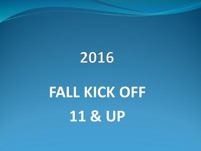 2016 Fall Kick Off - 11 & Up