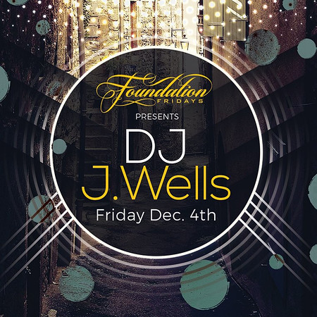 Foundation Fridays presents DJ J.Wells @ LGBG 12.4.15