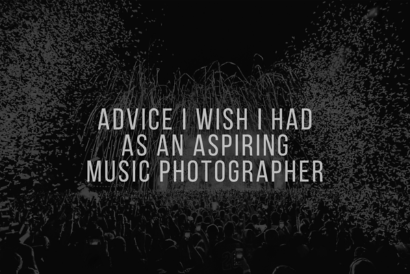 Advice I Wish I Had as an Aspiring Music Photographer
