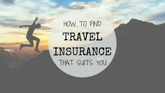 How to find travel insurance that suits you