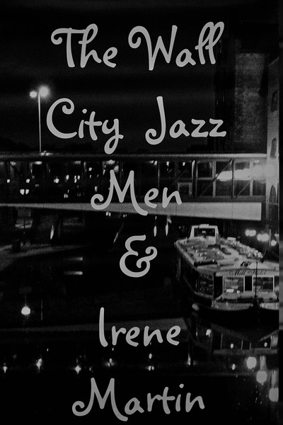 The Wall City Jazz Men & Irene Martin