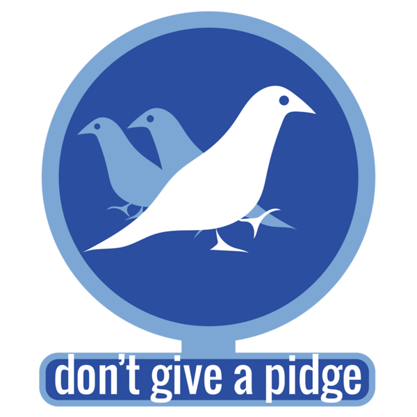 DONT GIVE A PIDGE.png