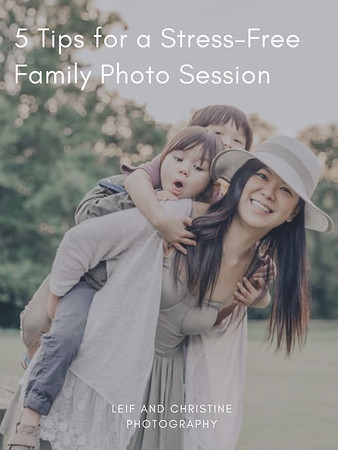 5 Tips for a Stress-Free Family Photo Session