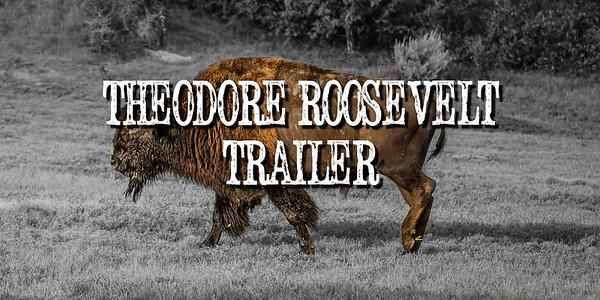 Theodore Roosevelt Trailer