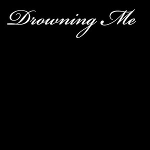 DROWNING ME (SWE)