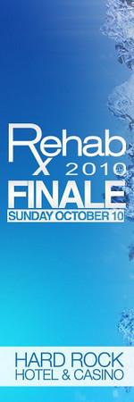 Rehab 2010 Finale @ Hard Rock Hotel & Casino 10.9.10