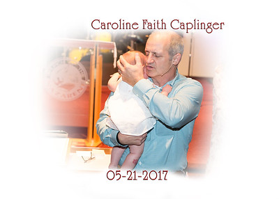 2017 05-21 Caroline Faith Dedication