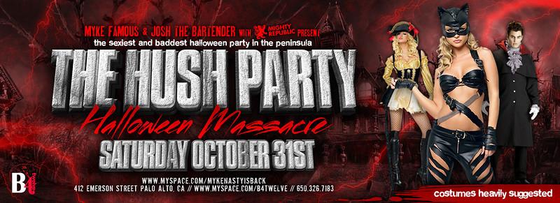 "Myke Famous Presents The Hush Party ""Halloween Massacre"" @ B412 10.31.09"