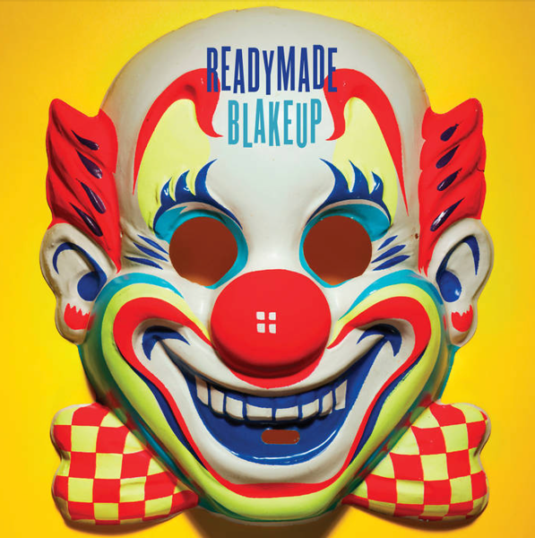 READYMADE BLAKEUP ... AN ALBUM DEFINITELY WORTH THE WAIT!