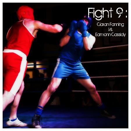 Fight 9 - Ciaran Fanning vs Eamonn Cassidy