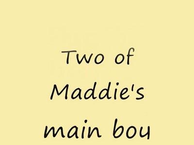 Maddie, Boss Chete