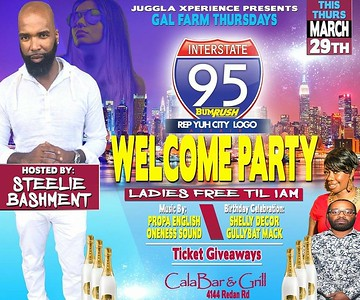 GAL FARM THURSDAYS PRESENTS I95 BUMRUSH WELCOME PARTY
