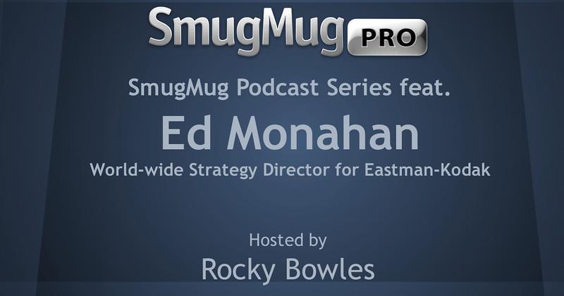SmugMug Podcast Series - Ed Monahan Oct 2012 Pt1.mp4