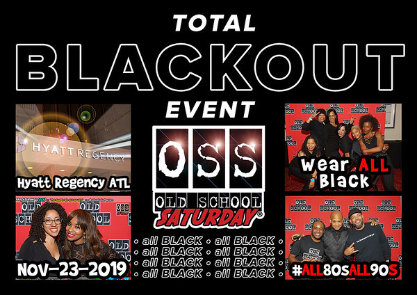 Nov-23-2019 OSS at Hyatt Regency ATL -- Total BLACKout Event ::: ATL, GA, USA