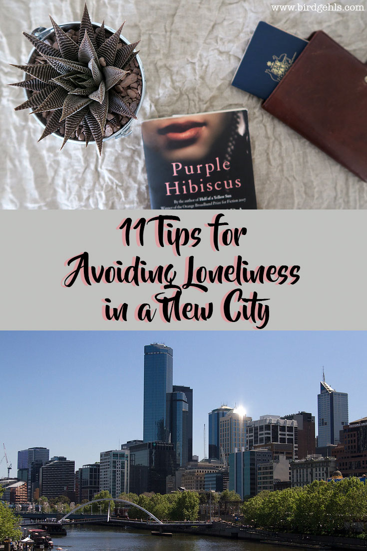 Here are some tips to avoid being lonely in a new city, from obvious ones like travel and new hobbies, to losing yourself in fiction and surrounding yourself with things that bring you comfort. / Expat Life / Move Overseas /