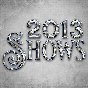 2013 Shows