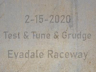 2-15-2020 Evadale Raceway 'Test & Tune & Grudge Racing'