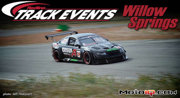 Redline Track Events Round one, Willow Springs
