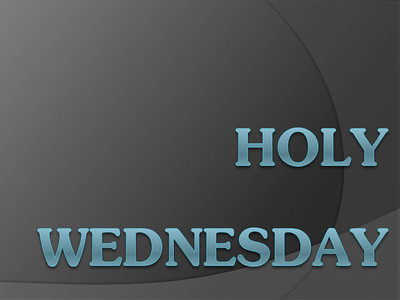 Holy Wednesday