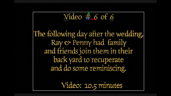 Video:  6 of 6.  Next day's gathering in backyard of Ray & Penny's.