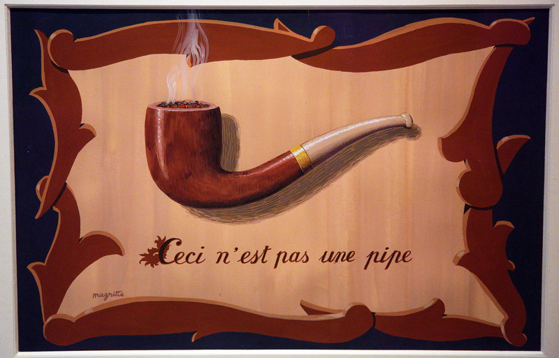 "Magritte's, ""This is not a pipe""  (It's only a picture of a pipe.)"