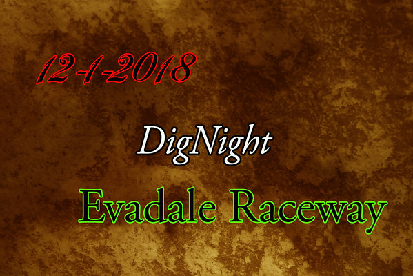 12-1-2018 Evadale Raceway 'DigNight'