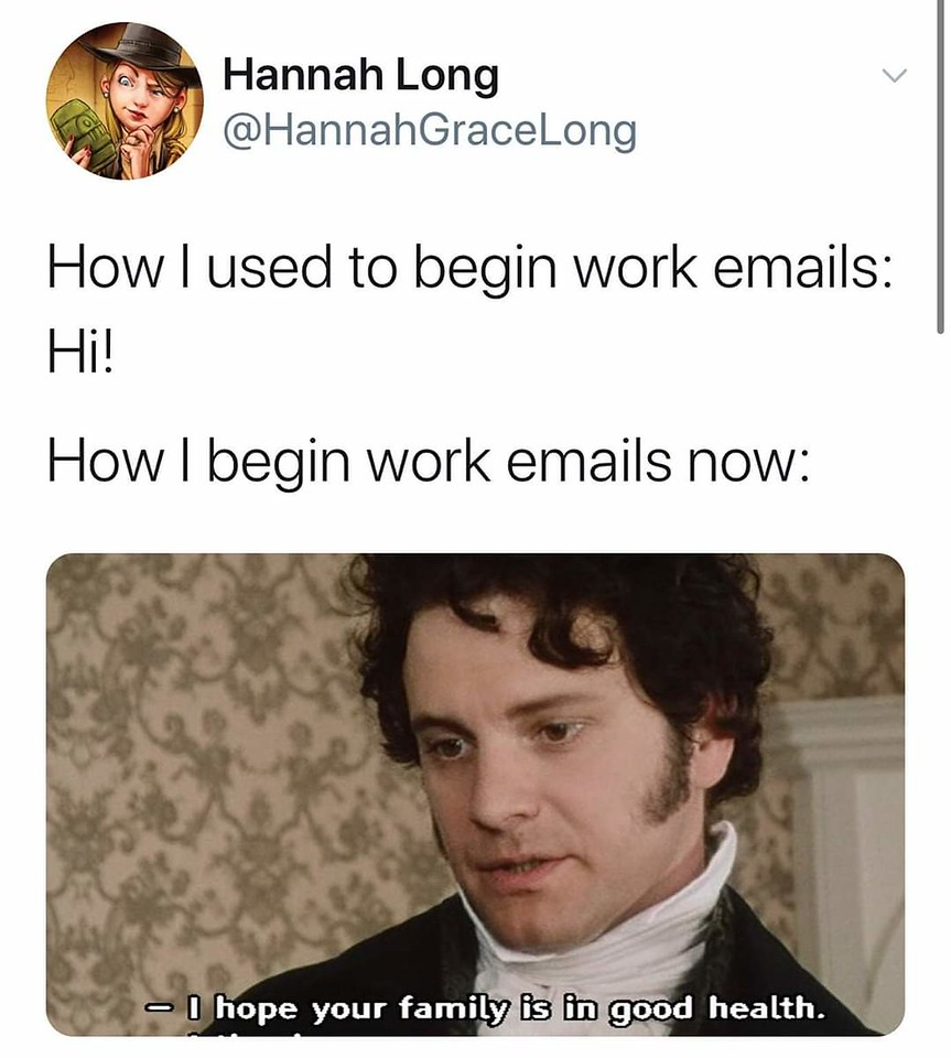 How I used to begin work emails vs. How I begin work emails now
