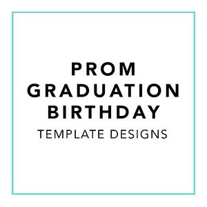 Prom, Grad, Birthday Template Designs