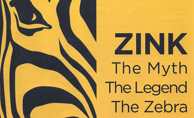 Zink: The Myth, The Legend, The Zebra