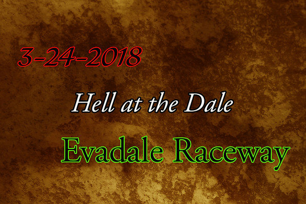 3-24-2018 Evadale Raceway 'Hell at the Dale'