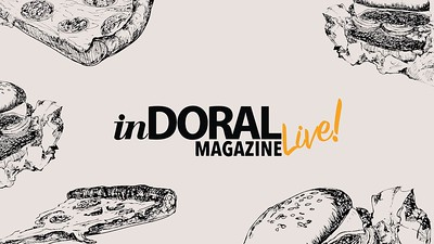 inDoral Magazine Foodie Takeover 2019