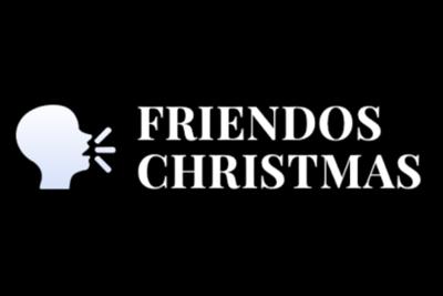 Friendos Christmas 12/21/18