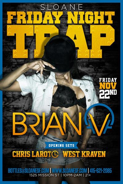 Friday Night Trap feat. Brian V @ Sloane 11.22.13
