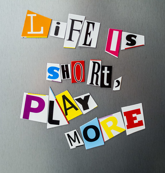 Life is short, play more