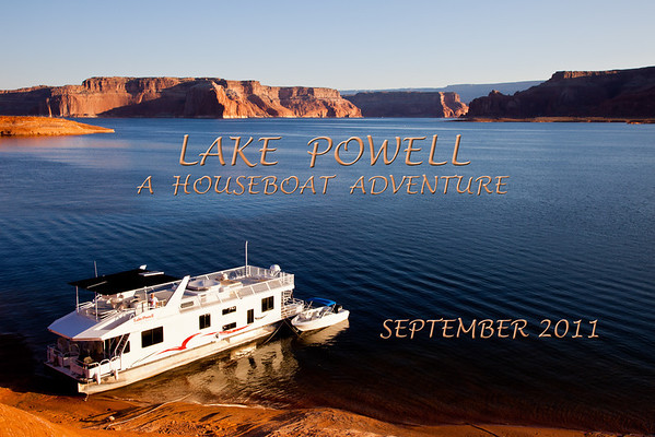Lake Powell Houseboat Adventure 2011
