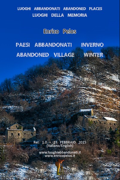 PAESI ABBANDONATI INVERNO - ABANDONED VILLAGES WINTER - TEXT AND PHOTOS BY ENRICO PELOS.jpg