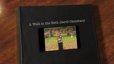A Walk in the Beth Jacob Cemetery Slide Show