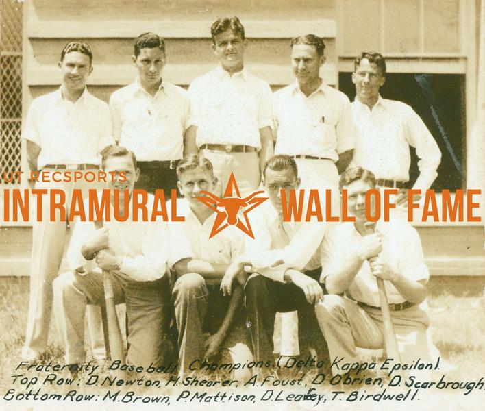 BASEBALL Fraternity Champions  Delta Kappa Epsilon  R1: D. Newton, H. Shearer, A. Foust, D. O'Brien, D. Scarbrough R2: M. Brown, P. Mattison, D. Leary, T. Birdwell