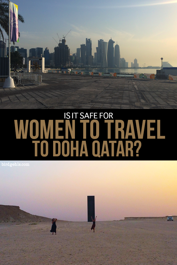Is it safe for women to travel to Doha? Yes, if you observe local customs and laws. Here's everything I learned, after living there for three months.