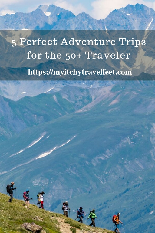 5 Perfect Adventure Trips for the 50+ Traveler