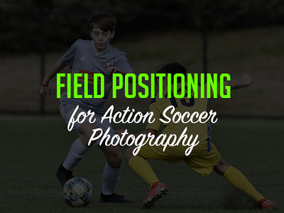 Positioning Yourself for the Best Soccer Action Photos