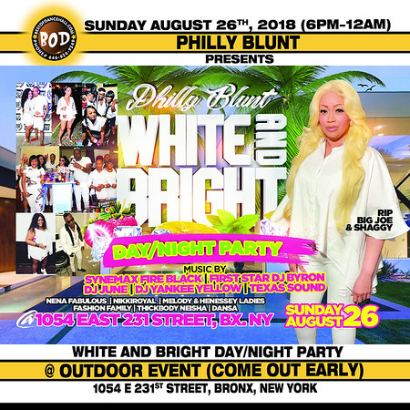 8-26-2018-BRONX-Philly Blunt Presents White And Bright Day And Night Party